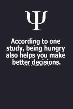 So that's why I tend to make good decisions?