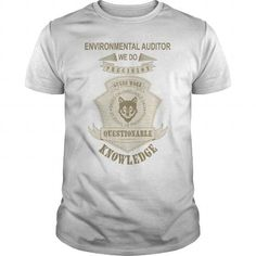 Cool ENVIRONMENTAL AUDITOR  We Do Precision Guess Work Shirts & Tees #tee #tshirt #Job #ZodiacTshirt #Profession #Career #auditor