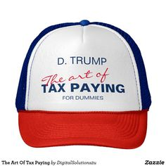 The Art Of Tax Paying Trucker Hat