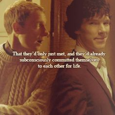 You know what I love about John and Sherlock?