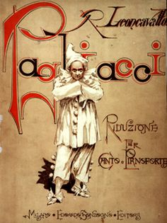 Pagliacci - Pagliacci (clowns) is an Italian opera in a prologue and two acts, with music and libretto by Ruggero Leoncavallo. It is the only Leoncavallo opera that is still widely staged.  @Becky Frazier this is my fav opera. It's pretty awesome lol