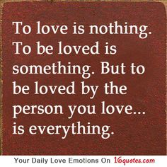 To love is nothing. To be loved is something. But to be loved by the person you love… is everything, It's The Truth Cute Quotes, Great Quotes, Quotes To Live By, Funny Quotes, Inspirational Quotes, Love Is Everything, Verse, Relationship Quotes, Communication Relationship