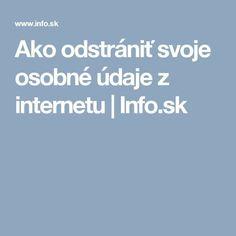 Ako odstrániť svoje osobné údaje z internetu Best Windows, Window Cleaner, Knowledge, Internet, Education, Learning, Books, Notebook, Libros