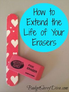 How to Extend the Life of Your Erasers