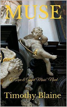 "Muse: A ""Love & Gospel Music"" novel by Timothy Blaine, http://www.amazon.com/dp/B00WQ0DJJQ/ref=cm_sw_r_pi_dp_G6ypvb0BPEY2N"