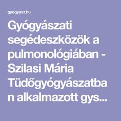 Gyógyászati segédeszközök a pulmonológiában - Szilasi Mária Tüdőgyógyászatban alkalmazott gyse-k.pdf