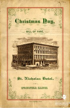 Vintage Christmas: This 1866 Christmas Day menu from the St. Nicholas Hotel here in Springfield, IL offers a plethora of choices including: Rollette of Mutton with Spanish Olives, Lamb Tongue, and.