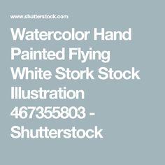 Watercolor Hand Painted Flying White Stork Stock Illustration 467355803 - Shutterstock