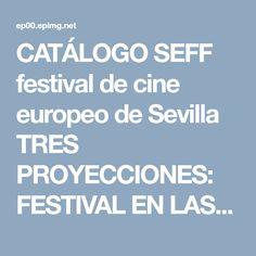 CATÁLOGO SEFF  festival de cine europeo de Sevilla TRES PROYECCIONES: FESTIVAL EN LAS AULAS ESPECIAL SOLIDARIOS/CENTRO PENITENCIARIO PANORAMA ANDALUZ Boarding Pass, Film Festival, Sevilla, Centre