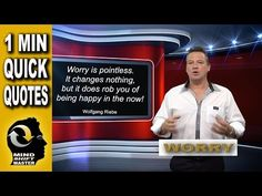 Worry is Pointless: 1 Minute Quick Quotes with Wolfgang Riebe - YouTube
