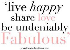 live, happy, share, love, fabulous, future, quote, positive