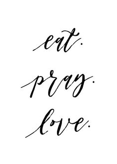 Eat. Pray. Love.  Everytime we bow our heads, it's an opportunity to express gratitude for for all God has given us. Let this Christian art print be your reminder when we gather around the table to eat that we pray and that we love. It is perfect for the kitchen or dining room.