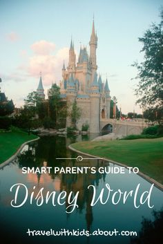 Smart Parent's Guide to Walt Disney World: Follow these tried-and-tested tips to make the most of your time and money.
