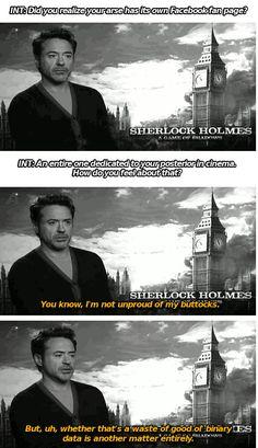 Robert Downey Jr. is aware he has a nice butt.