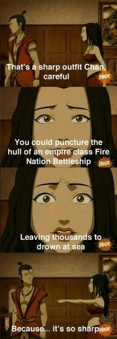Azula's attempt at flirting<--- This is what would happen if I tried to flirt:)