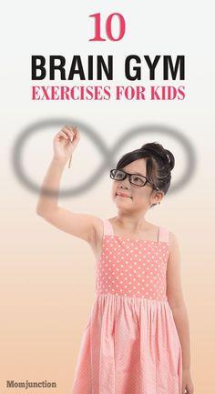 Top 10 Brain Gym Exercises For Kids:read through our collection of 10 lovely brain gym exercises for kids.