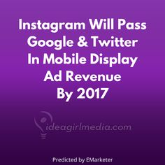 ‪#‎Instagram‬ will pass Google & ‪#‎Twitter‬ in mobile display ad revenue by 2017 (predicted by eMarketer), Think about that for a minute... http://instagram.com/ideagirlmedia ‪#‎mobile‬ ‪#‎advertising #google #displayads #onlinemarketing #marketing