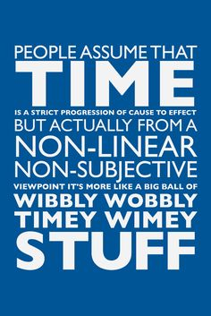 Best Dr Who quote - now how said is it that only one person even had a clue what this quote was related to when I wore my shirt.