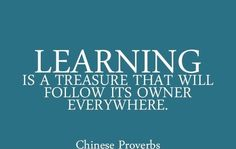 Learning is a treasure...