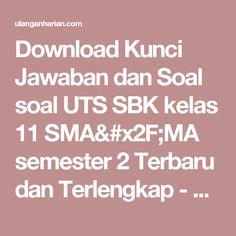 Download Kunci Jawaban dan Soal soal UTS SBK kelas 11 SMA/MA semester 2 Terbaru dan Terlengkap - UlanganHarian.Com