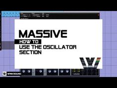 Native Instruments Massive: How To Use The Oscillator Section Native Instruments, Music Production, Edm, Being Used, Tutorials, Tips, Wizards, Counseling
