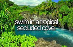 swim in a tropical cove #bucketlist
