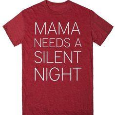 MAMA NEEDS A SILENT NIGHT