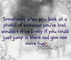 When you have lost someone you love