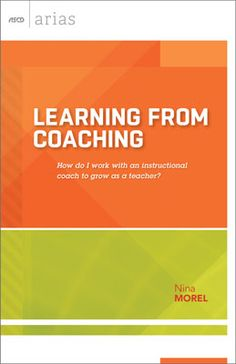 Buy Learning from Coaching: How do I work with an instructional coach to grow as a teacher? (ASCD Arias) by Nina Morel and Read this Book on Kobo's Free Apps. Discover Kobo's Vast Collection of Ebooks and Audiobooks Today - Over 4 Million Titles! Leadership Strategies, School Leadership, Leadership Coaching, Educational Leadership, Life Coaching, Math Coach, Teaching Secondary, Reading Specialist, Instructional Coaching