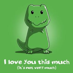 I Love You This Much | Funny, cute & nerdy shirts | TeeTurtle