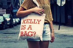 Kelly is a Bag