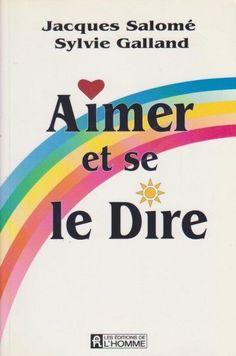 Aimer et se le dire - Jacques Salomé- Sylvie Galland - Livre