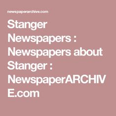 Stanger Newspapers : Newspapers about Stanger : NewspaperARCHIVE.com