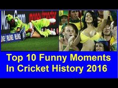 Top 10 Funny Moments In Cricket History 2016