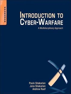 """Read """"Introduction to Cyber-Warfare A Multidisciplinary Approach"""" by Paulo Shakarian available from Rakuten Kobo. Introduction to Cyber-Warfare: A Multidisciplinary Approach, written by experts on the front lines, gives you an insider. Cyber Warfare, Got Books, Computer Science, Case Study, Book Lovers, Ebooks, This Book, Author, Learning"""