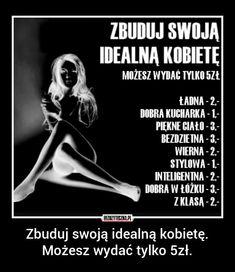 =_= kobieta to nie dmuchana lala Everything And Nothing, Man Humor, Erotic Art, Geek Stuff, Lol, Memes, Words, Funny, Quotes