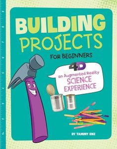Start creating with a hands-on introduction to building projects! Step-by-step instructions will take you through the planning and building process. You'll be making amazing structures in no time! Laura Lynn, Augmented Reality, Step By Step Instructions, Planning, Fun Crafts, Science, Activities, Reading, Building