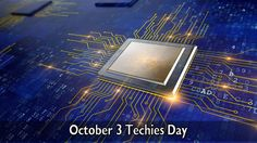October 3 Techies Day