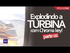 Explodindo a turbina utilizando chroma key no AE - Parte 02 | Produccine - YouTube Chroma Key, Foto E Video, Youtube, Youtubers, Youtube Movies