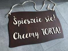 Tabliczka dla dzieci - Śpieszcie się ! chcemy TORTA! Kreatywna Pracownia TADAM Diy, Wedding, Decor, Liquor, Casamento, Decoration, Decorating, Bricolage, Weddings