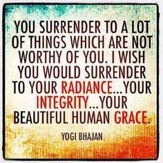 Inspiring Quote from Yogi Bhajan.  #yoga  More inspiration at:  http://www.valenciamindfulnessretreat.org