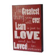 The Greatest Thing You Will Ever Learn Is Just To Love And To Be Loved In Return Large Wooden Sign VIP http://www.amazon.com/dp/B00NI30MZO/ref=cm_sw_r_pi_dp_z.Heub09FGZ8Z