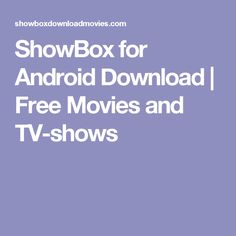 ShowBox for Android Download | Free Movies and TV-shows