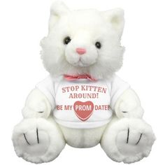 I'm Not Kitten Prom - Customize this cute prom bear (well... cat or kitten plushie) for your sweetheart this school dance season. Be cute, she'll be sure to say yes with this fuzzy friend.  Stop kitten around, these puns are getting bad!
