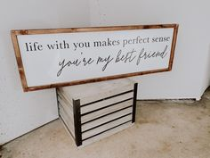 Life With You Makes Perfect Sense You're My Best Friend Home Decor Signs, Diy Signs, Wall Signs, Diy Home Decor, Wood Signs For Home, Bedroom Signs, Up House, Wooden Signs, Wood Signs Sayings