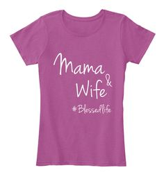Being a Mama and a wife is always a reason know you have the best in the world and a blessed life