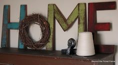 letters made from old weathered wood. I want this for my shelf in the living room.