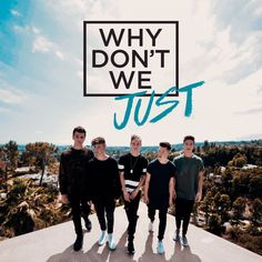 WHY DON'T WE JUST - EP (Why Don't We)