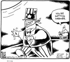Getting warmer.   Tom Toles/Wash Post