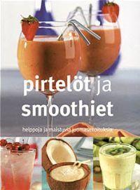 Pirtelöt ja smoothiet - Tekijä: Christine Ambridge 9,00€